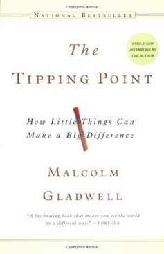 The Tipping Point: How Little Things Can Make a Big Difference by Malcolm Gladwell